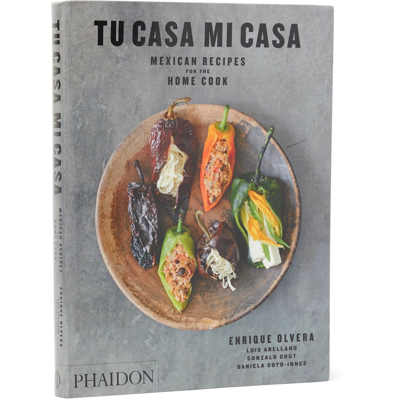 Phaidon - Tu Casa Mi Casa: Mexican Recipes for the Home Cook Book