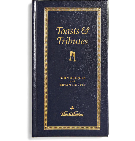 Brooks Brothers Toasts & Tributes by John Bridges and Bryan Curtis Hardcover Book