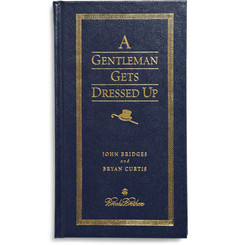 Brooks Brothers A Gentleman Gets Dressed Up by John Bridges and Bryan Curtis Hardcover Book