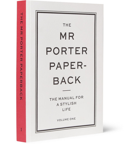 The Mr Porter Paperback The Manual for a Stylish Life: Volume One Paperback Book Edited by Jeremy Langmead