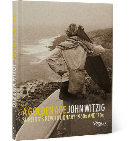 Rizzoli A Golden Age: Surfing's Revolutionary 1960's And '70s By John Witzig Hardcover Book