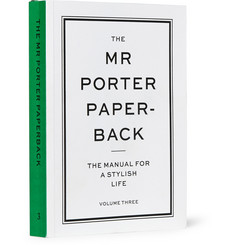 The Mr Porter Paperback The Manual for a Stylish Life: Volume Three Paperback Book